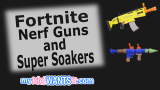 The Best Fortnite Nerf Guns for Sale – Dart Blasters, Water Super Soakers and the Scar at Amazon and Walmart?