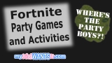 The Best Fortnite Party Games and Activities – Entertain the Gamers at the Birthday Party with these Ideas!