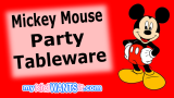 Whimsical Mickey Mouse Party Tableware – Plates, Napkins, Cups and Tablecloths!