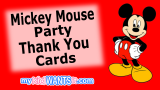 17+ Mickey Mouse Party Thank You Cards – Send These To Guests To Show Your Appreciation!