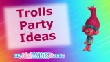 Trolls Party Ideas! Bring on the Hugs and Happiness with this Birthday Party Planning Guide!
